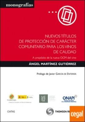 Nuevos Títulos de protección de carácter comunitario para los vinos de calidad - (A propósito de la nueva OCM del vino)