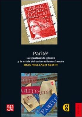 Parité!. La igualdad de género y la crisis de universalismo francés