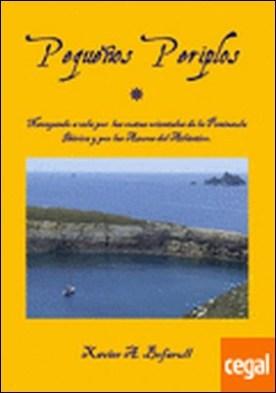 Pequeños periplos . navegando a vela por las costas orientales de la Península Ibérica y por las Azores del Atlántico por Arnau Bofarull, Xavier PDF