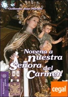 Novena a Nuestra Señora del Carmen por Juan Morado, Guillermo PDF