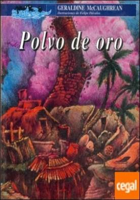 POLVO DE ORO por MCCAUGHREAN, GERALDINE PDF