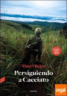 Persiguiendo a Cacciato por O'Brien, Tim PDF