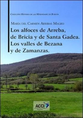 Los alfoces de Arreba, de Bricia y de Santa Gadea Los valles de Bezana y de Zamanzas. por María del Carmen Arribas Magro PDF
