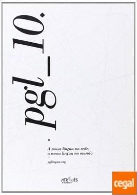 PGL_10 . A nossa língua na rede, a nossa língua no mundo