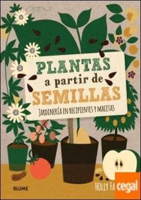Plantas a partir de semillas . Jardinería en recipientes y macetas