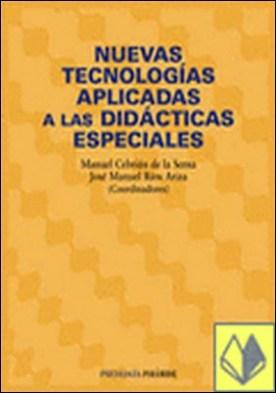 Nuevas tecnologías aplicadas a las didácticas especiales