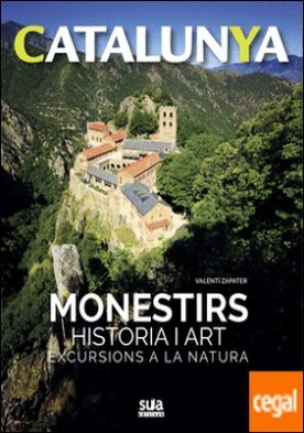 Monestirs historia i art . Excursions a la natura