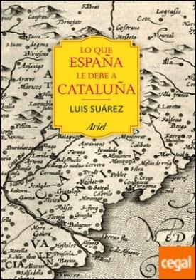 Lo que España le debe a Cataluña . (732 - 1516)