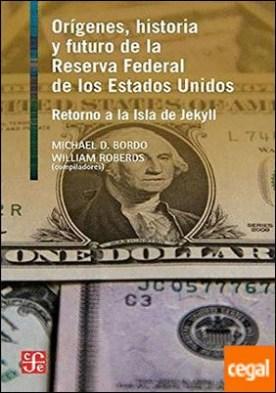 Orígenes, historia y futuro de la Reserva Federal de los Estados Unidos . Retorno a la isla de Jekyll