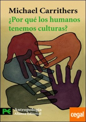 ¿Por qué los humanos tenemos culturas? . Una aproximación a la antropología y la diversidad social