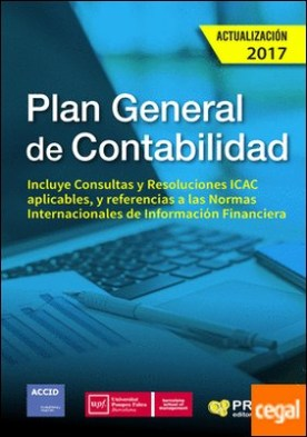 Plan General de Contabilidad (Actualización 2017) . Texto legal completo