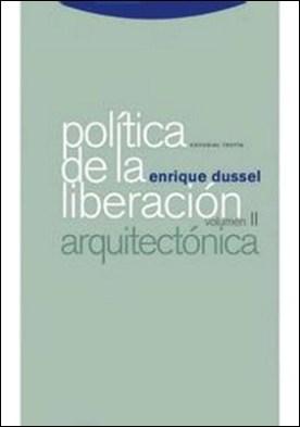 Política de la Liberación: Volumen II: Arquitectónica por Enrique Dussel PDF