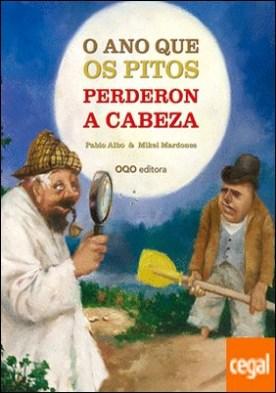 O ano en que os pitos perderon a cabeza por Perez Anton, Pablo