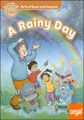 Oxford Read and Imagine Beginner. A Rainy Day