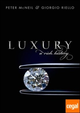 Luxury, A Rich History
