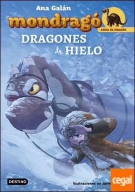 Mondragó. Dragones de hielo . Ilustraciones de Javier Delgado
