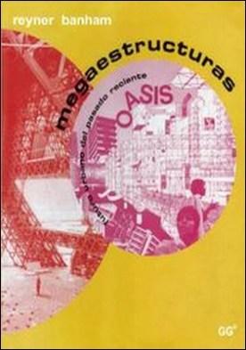 Megaestructuras. Futuro urbano del pasado reciente.