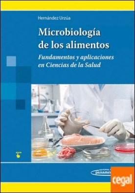 Microbiología de los Alimentos . Fundamentos y aplicaciones en Ciencias de la Salud