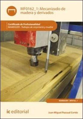 Mecanizado de madera y derivados
