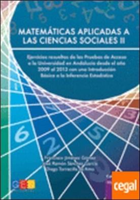 Matemáticas aplicadas a las ciencias sociales II . ejercicios resueltos de las pruebas de acceso a la universidad en Andalucía desde el año 2009 al 2013 con una introducción--