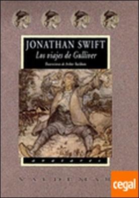 Los viajes de Gulliver . Con ilustraciones a color de A. Rackham