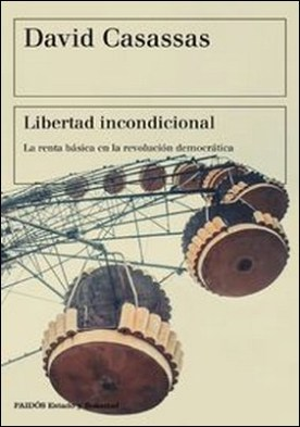 Libertad incondicional. La renta básica en la revolución democrática