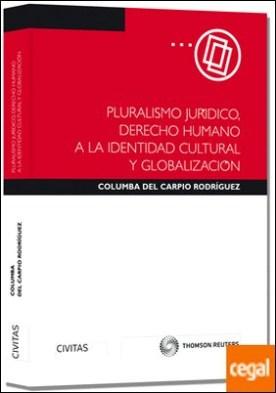 Pluralismo Jurídico, Derecho Humano a la Identidad Cultural y Globalización