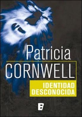 Identidad desconocida (Doctora Kay Scarpetta 10) por Patricia Cornwell