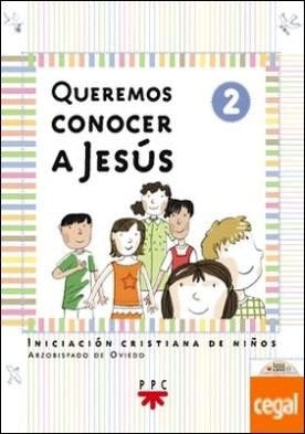 Queremos conocer a Jesús . Iniciación cristiana de niños