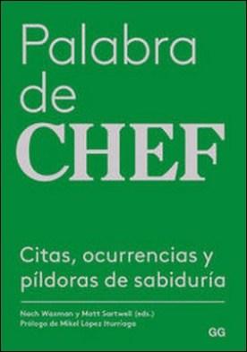Palabra de chef. Citas, ocurrencias y píldoras de sabiduría