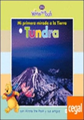 Mi primera mirada a la Tierra: Tundra . con Winnie the Pooh y sus amigos
