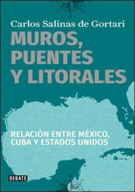 Muros, puentes y litorales. Relación entre México, Cuba y Estados Unidos