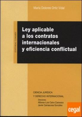 Ley aplicable a los contratos internacionales y eficiencia conflictural por Ortiz Vidal, María Dolores PDF