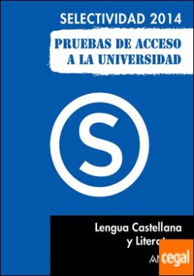 Lengua Castellana y Literatura. . Pruebas de acceso a la universidad