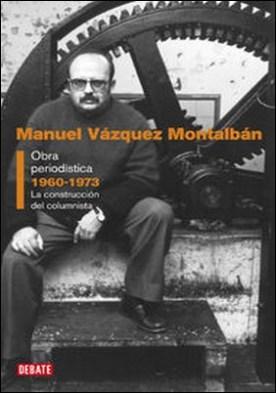 Obra periodística 1960-1973. La construcción del columnista