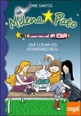 Milena Pato 7. Que llegan los extraterrestres