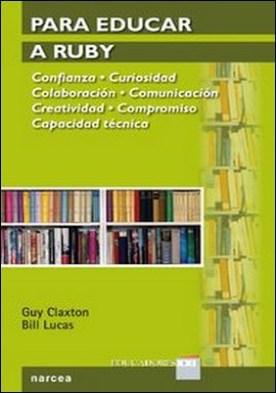 Para Educar a Ruby. Confianza. Curiosidad. Colaboración. Comunicación. Creatividad. Compromiso. Capacidad Técnica