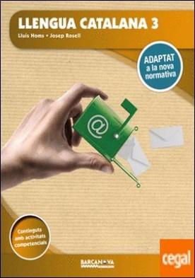Llengua catalana 3r ESO. Llibre de l'alumne . Adaptat a la nova normativa