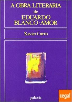 Obra literaria de Eduardo Blanco-Amor, a