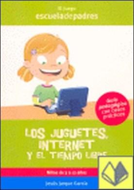 Los juguetes, Internet y el tiempo libre . DE 3 A 12 AÑOS