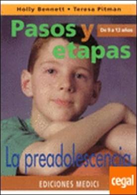 PASOS Y ETAPAS DE 9 A 12 AÑOS . La Preadolescencia
