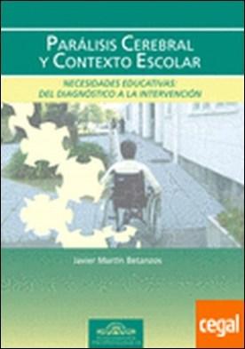 Parálisis Cerebral y Contexto Escolar . Necesidades Educativas: Del Diagnóstico a la Intervención