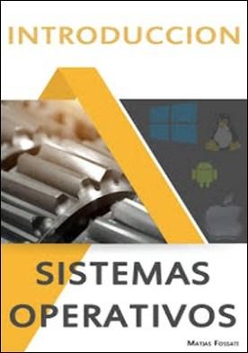 Introducción a Sistemas Operativos: Conoce el corazòn de un SO por Natsys PDF