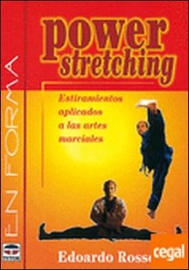 POWER STRETCHING. ESTIRAMIENTOS APLICADOS A LAS ARTES MARCIALES