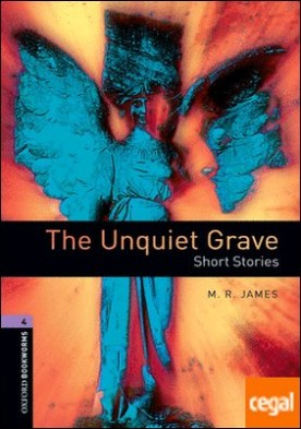 Oxford Bookworms 4. The Unquiet Grave