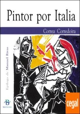 Pintor por Italia por Correa Corredoira, Xabier