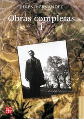 Obras completas, I. Poesía, cuento, novela