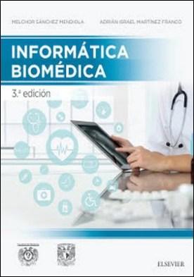Informática biomédica: Edición 3 por Melchor Sánchez Mendiola Adrián Israel Martínez Franco