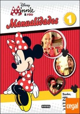 Minnie & You. Manualidades 1 . Broches, cajas, diademas, peinados, recetas y ¡mucho más!