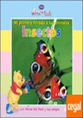 Mi primera mirada a los animales: Insectos . con Winnie the Pooh y sus amigos